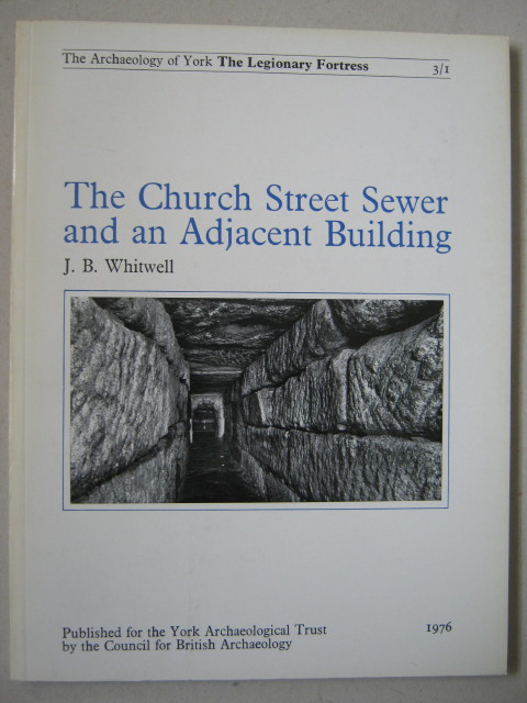 Image for The Church Street sewer and an adjacent building :(The Archaeology Of York Vol 3 Fascicule 1)