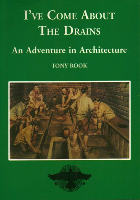 "Image for ""I've Come About The Drains"" :An Adventure in Architecture"