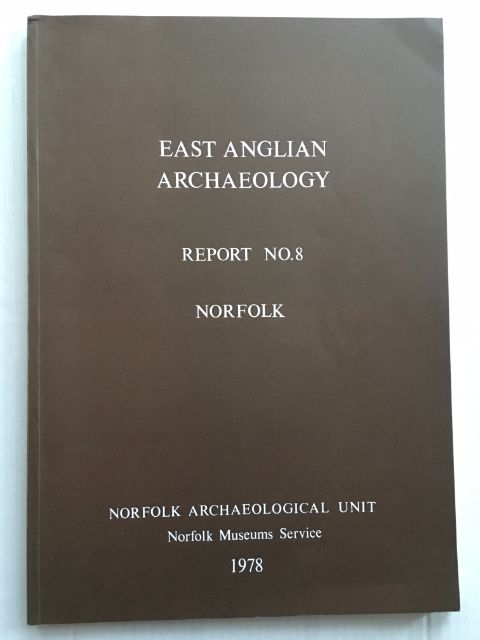 Image for East Anglian Archaeology, Report No. 8 Norfolk :
