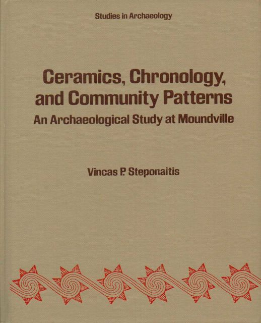 Image for CERAMICS, CHRONOLOGY, AND COMMUNITY PATTERNS: an archaeological study at Moundville,