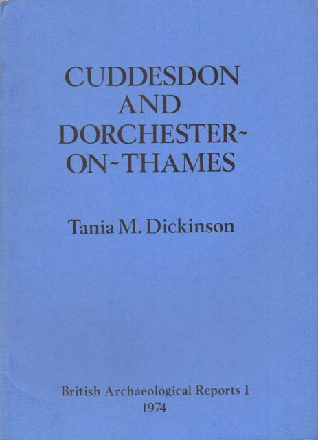 Image for Cuddesdon and Dorchester-on-Thames, Oxfordshire: two early Saxon 'princely' sites in Wessex :