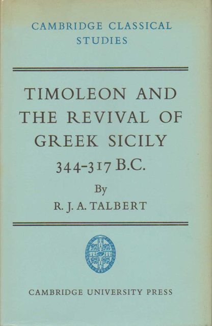 Image for TIMOLEON AND THE REVIVAL OF GREEK SICILY 344-317 B.C. :