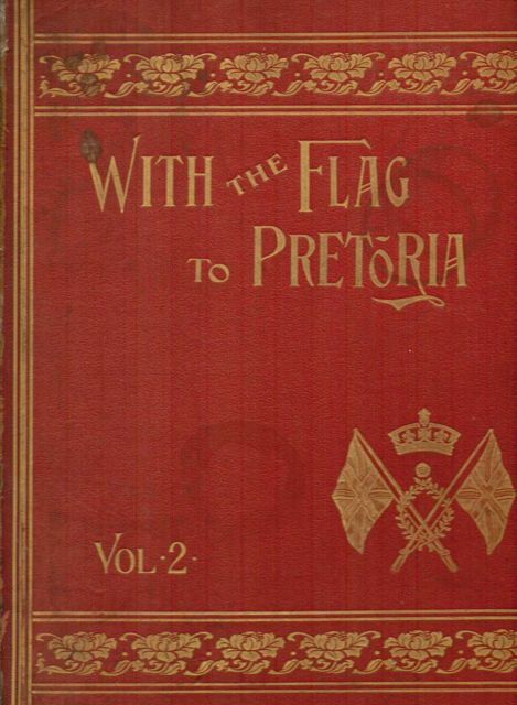 Image for With the Flag to Pretoria :A History of the Boer War of 1899-1900, Vol. II