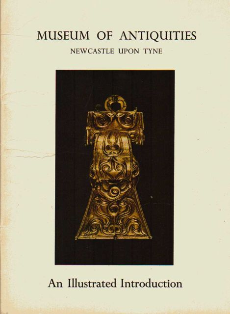 Image for MUSEUM OF ANTIQUITIES, NEWCASTLE UPON TYNE: An Illustrated Introduction, :