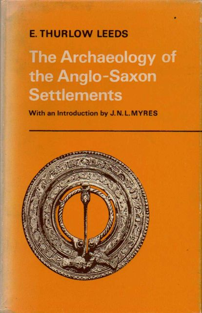 Image for THE ARCHAEOLOGY OF THE ANGLO-SAXON SETTLEMENTS, with an introduction by J N L Myres :