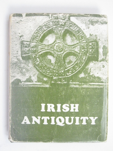 Image for IRISH ANTIQUITY: Essays and Studies Presented to Professor M J O'Kelly, :