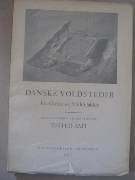 Danske Voldsteder, tisted amt :Fra Oldtid og Middelalder