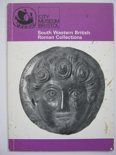 Image for GUIDE CATALOGUE TO THE ROMAN COLLECTIONS FROM SOUTH WESTERN BRITAIN, :