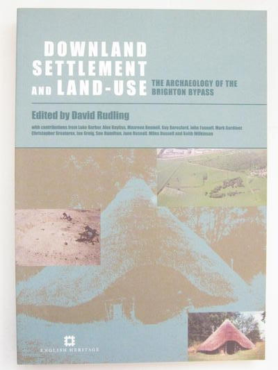 Image for Downland Settlement and Land-use, :The Archaeology of  the Brighton Bypass,