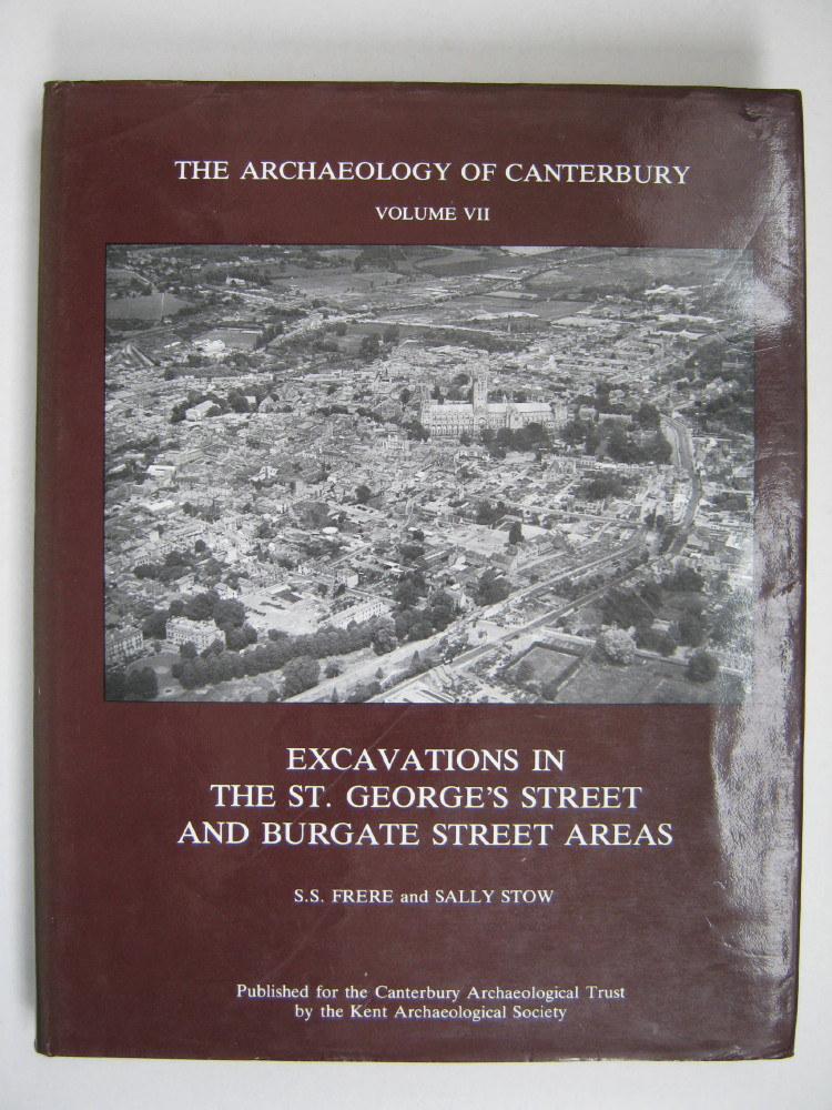 Image for The Archaeology of Canterbury Volume VII: Excavations in the St George's Street and Burgate Street Areas :
