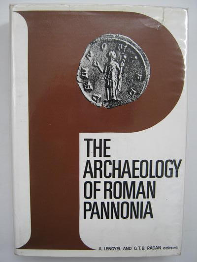Image for THE ARCHAEOLOGY OF ROMAN PANNONIA :