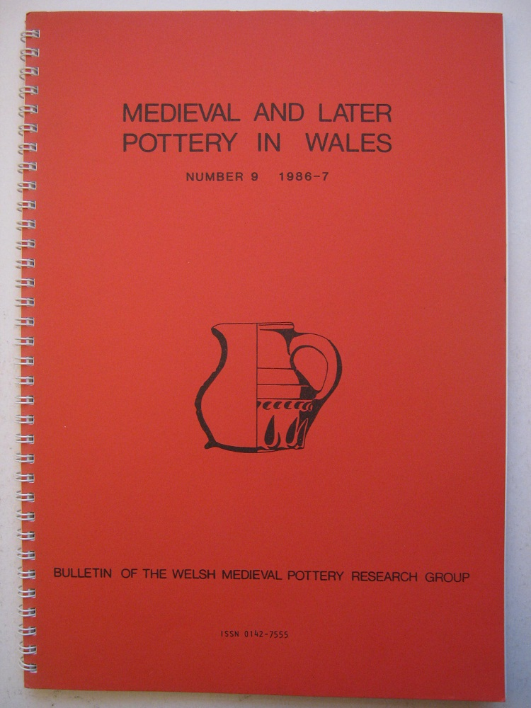 Image for MEDIEVAL AND LATER POTTERY IN WALES, Bulletin Number 9, 1986-7 :
