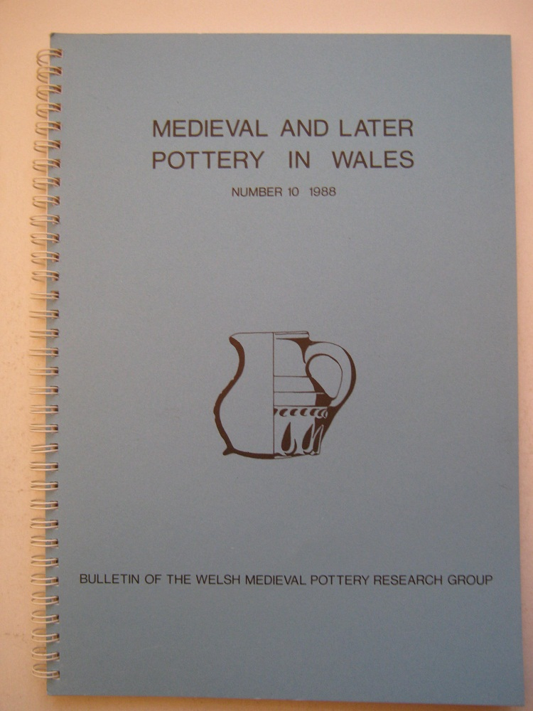 Image for MEDIEVAL AND LATER POTTERY IN WALES, Bulletin Number 10, 1988, :