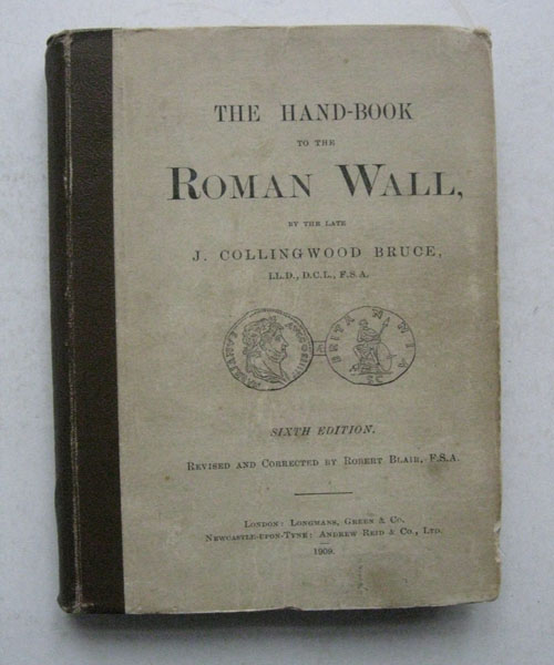Image for The Hand-Book to the Roman Wall,  :A Guide to Tourists Traversing the Barrier of the Lower Isthmus, Sixth Edition