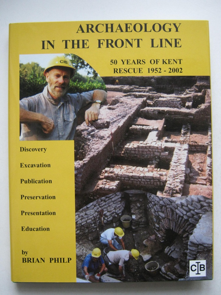 Image for ARCHAEOLOGY IN THE FRONT LINE: 50 years of Kent Rescue 1952-2002 :