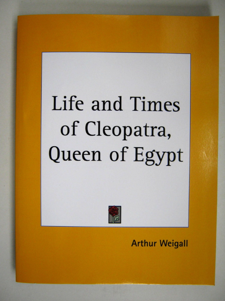 Image for THE LIFE AND TIMES OF CLEOPATRA, QUEEN OF EGYPT: A Study in the Origin of the Roman Empire,