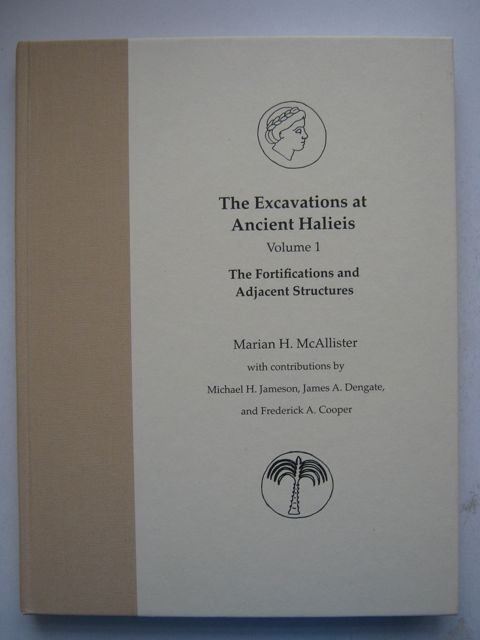 Image for THE FORTIFICATIONS AND ADJACENT STRUCTURES (The Excavations at Ancient Halieis, Vol 1) :