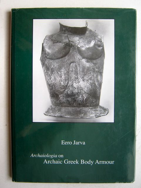 Image for Archaiologia on Archaic Greek Body Armour :Studia Archaeologica Septentrionalia 3