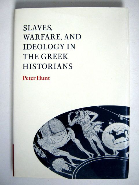 Image for Slaves, Warfare, and Ideology in the Greek Historians :