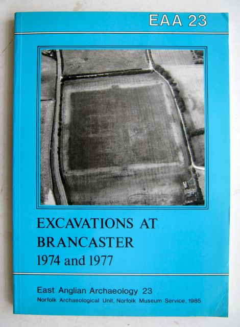Image for EXCAVATIONS AT BRANCASTER 1974 AND 1977, East Anglian Archaeology Report no 23, :