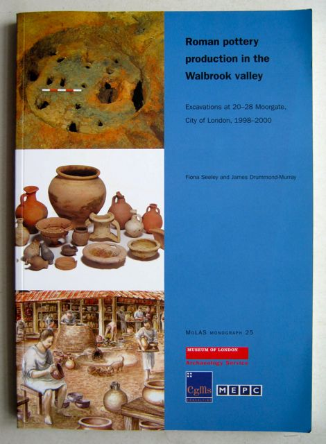 Image for ROMAN POTTERY PRODUCTION IN THE WALBROOK VALLEY: excavations at 20-28 Moorgate, City of London, 1998-2000, Monograph 25 :