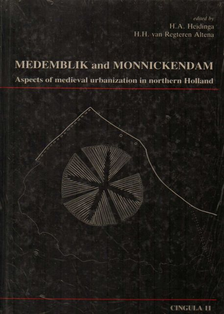 Image for MEDEMBLIK AND MONNICKENDAM: Aspects of Medieval Urbanization in Northern Holland :