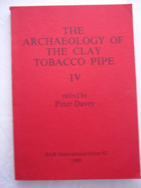 Image for The Archaeology of the Clay Tobacco Pipe :IV. Europe I