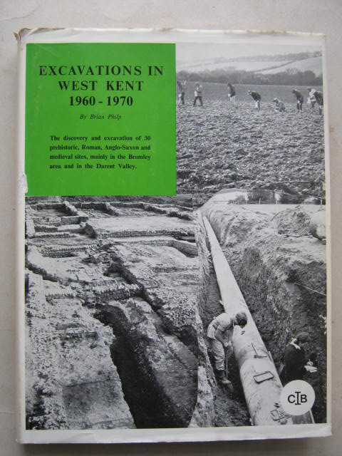 Image for Excavations in West Kent 1960-1970 :The Discovery and Excavation of Prehistoric, Roman, Saxon and Medieval Sites, mainly in the Bromley area and in the Darent Valley