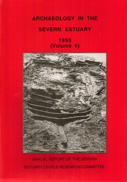 Image for ARCHAEOLOGY IN THE SEVERN ESTUARY 1995, VOLUME 6: Annual Report of the Severn Estuary Levels Research Committee :