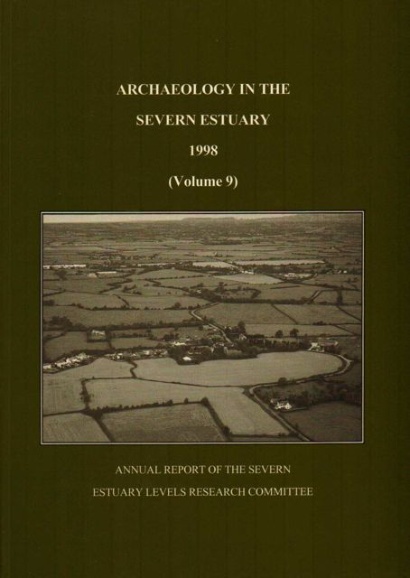 Image for ARCHAEOLOGY IN THE SEVERN ESTUARY 1998, VOLUME 9: Annual Report of the Severn Estuary Levels Research Committee :