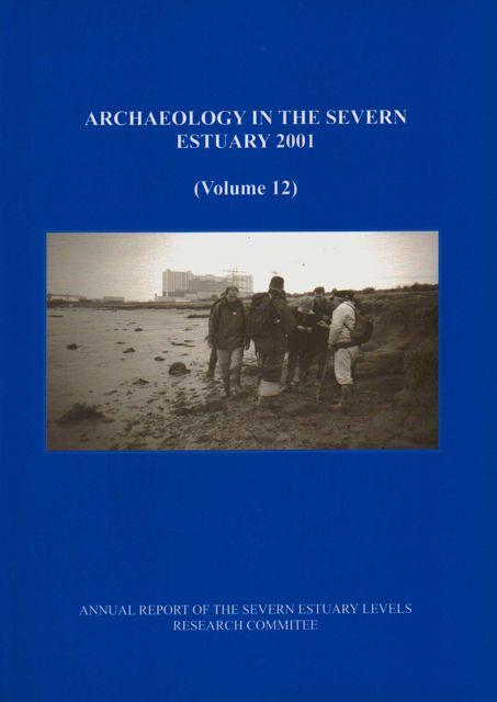 Image for ARCHAEOLOGY IN THE SEVERN ESTUARY 2001, VOLUME 12: Annual Report of the Severn Estuary Levels Research Committee :