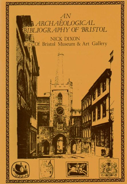 Image for AN ARCHAEOLOGICAL BIBLIOGRAPHY OF BRISTOL :