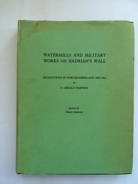 Image for Watermills and Military Works on Hadrian's Wall :Excavations in Northumberland 1907-1913