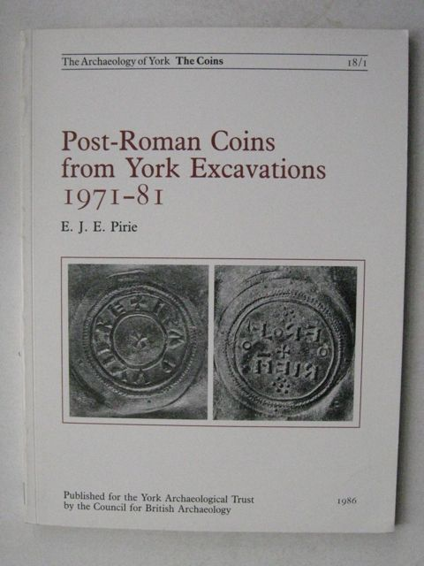 Image for Post-Roman Coins from York Excavations 1971-81 :(Archaeology of York Volume 18, Fascicule 1)