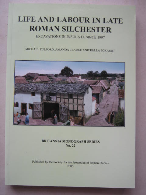 Image for Life and Labour in Late Roman Silchester, Excavations in Insula IX since 1997 :