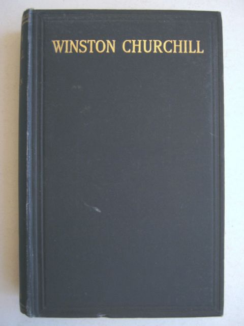 Image for Winston Churchill :Being an Account of the Life of the Right Hon. Winston Leonard Spencer Churchill, P.C., C.H., T.D., M.P.