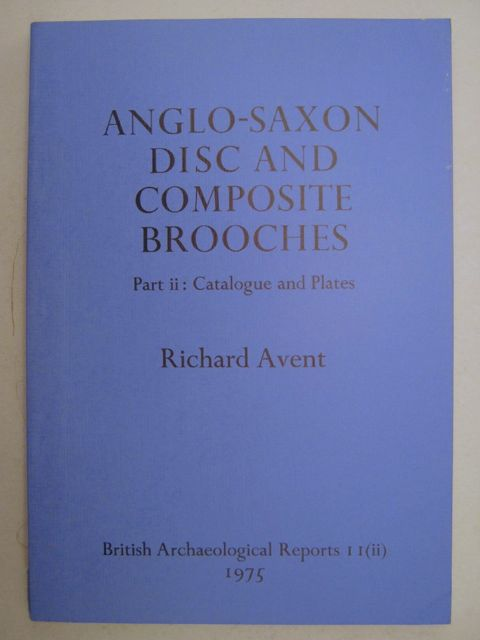 Image for Anglo-Saxon Disc and Compostie Brooches,  :Part I: Discussion & Part II: Catalogue and Plates