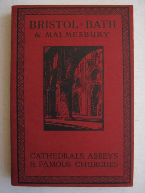Image for Bristol, Bath & Malmesbury :with a Short Account of Bradford-on-Avon (Cathedrals, Abbeys & Famous Churches)