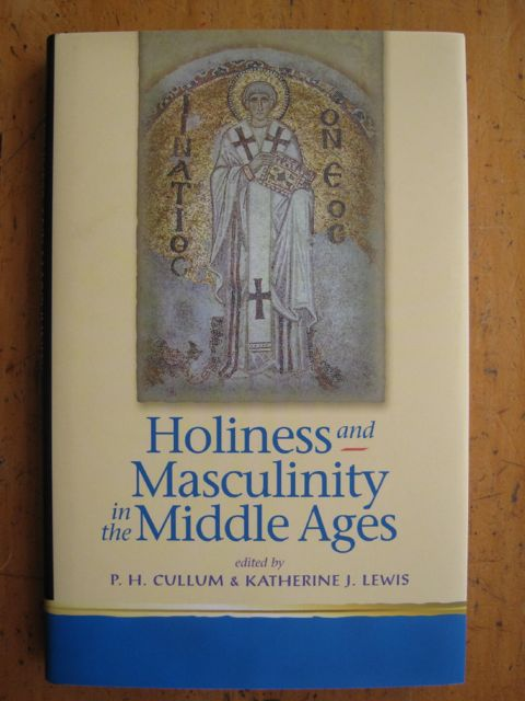 Image for Holiness and Masculinity in the Middle Ages :