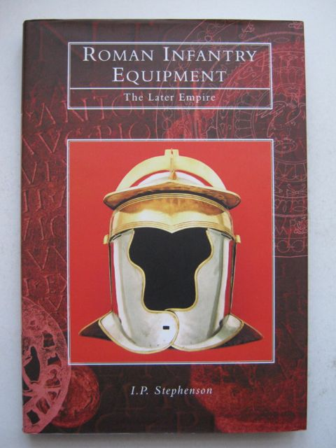 Image for Roman infantry equipment :the later empire