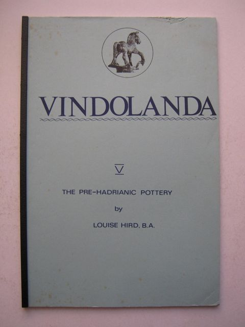 Vindolanda :A Report on the Pottery found in the Pre-Hadrianic at Vindolanda during the excavations of 1972-1975