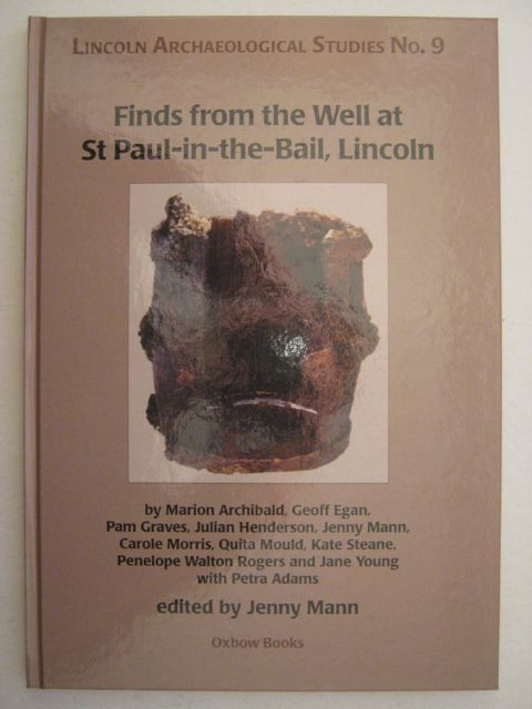 Image for Finds from the Well at St Paul-in-the-Bail, Lincoln :(Lincoln Archaeological Studies No.9)