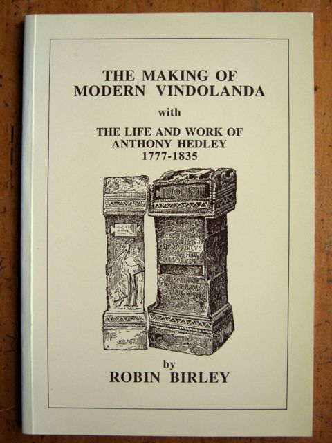 Image for The Making of Modern Vindolanda,  :with, The life and Work of Anthony Hedley, 1777-1835