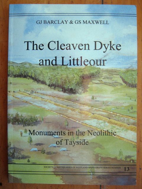 Image for The Cleaven Dyke and Littleour :Monuments in the Neolithic of Tayside (Society of Antiquaries of Scotland Monograph Series 13)