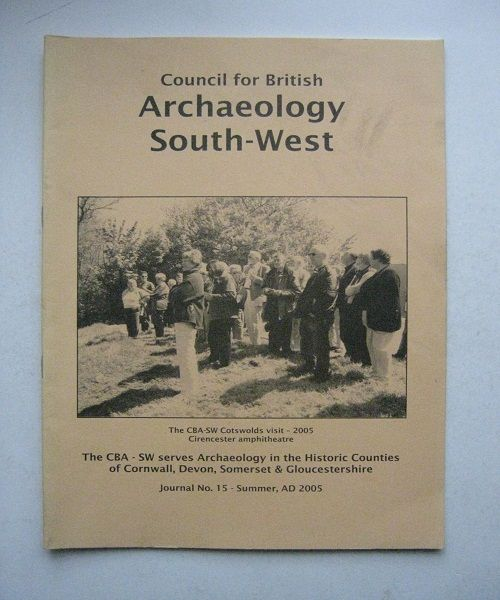 Image for Council for British Archaeology South West No.15. Summer AD. 2005, :A Guide to Archaeology in the Southern Western Counties Giving Reports and Reviews of Current Activities