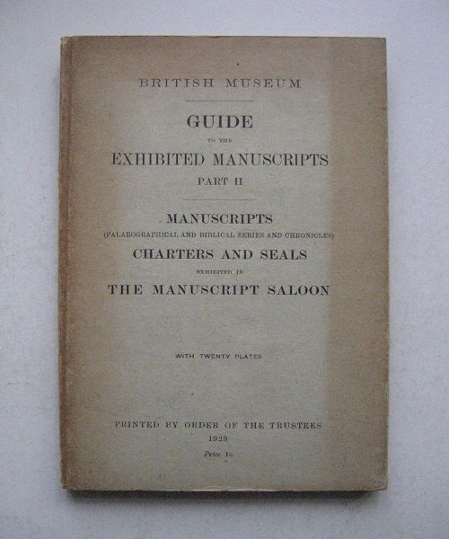 Image for Guide to the Exhibited Manuscripts Part II, :Charters and Seals Exhibited in the Manuscript Saloon