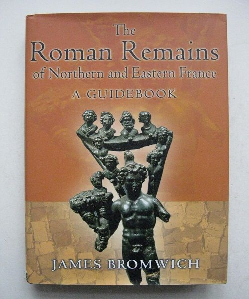 Image for The Roman Remains of Northern and Eastern France, :A Guidebook
