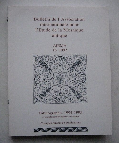 Image for Bulletin de l'Association Internationale Pour l'etude de la Mosaique Antique, AIEMA, 16. 1997, :Bibliographie 1994-1995 et Complement Des Annees Anterieures