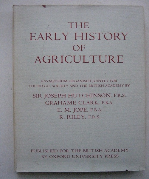 Image for The early history of agriculture :a joint symposium of the Royal Society and the British Academy