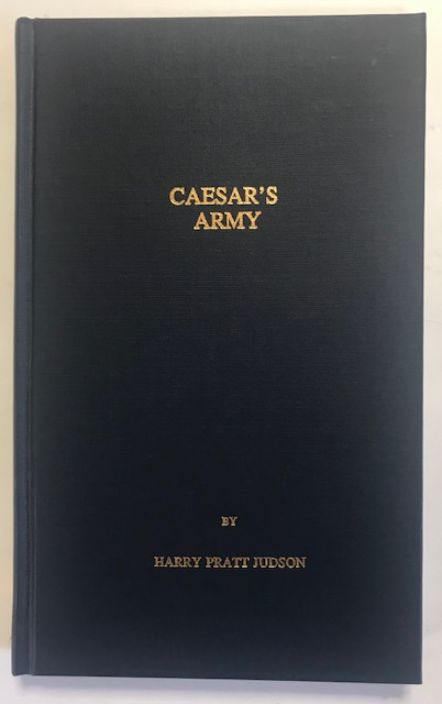 Image for Caesar's Army, :A Study of the Military Art of the Romans in the Last Days of the Republic